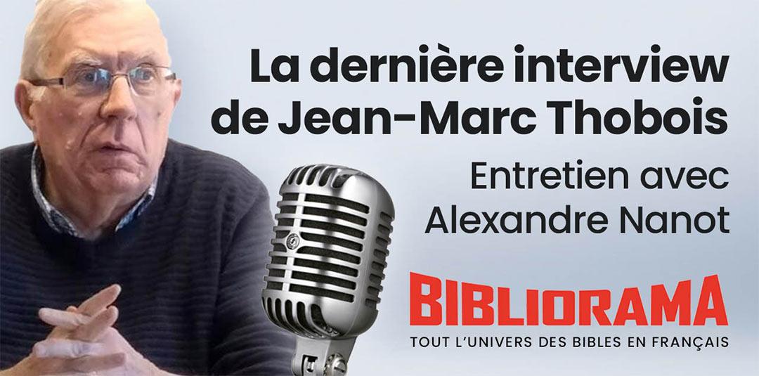 La dernière interview de Jean-Marc Thobois